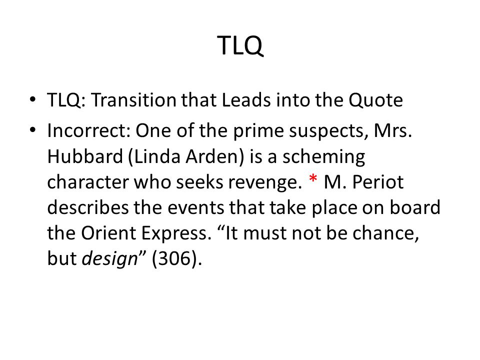 TLQ TLQ: Transition that Leads into the Quote Incorrect: One of the prime suspects, Mrs. Hubbard (Linda Arden) is a scheming character who seeks reven