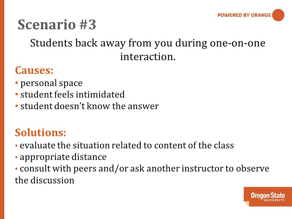 Scenario #3 Students back away from you during one-on-one interaction.