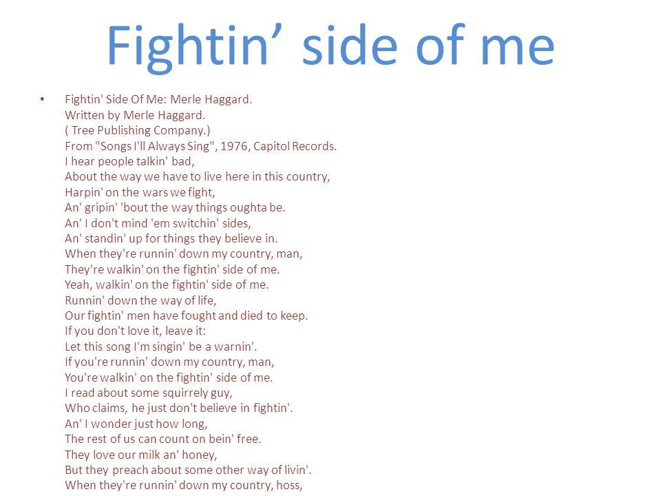 Fightin' side of me Fightin Side Of Me: Merle Haggard.