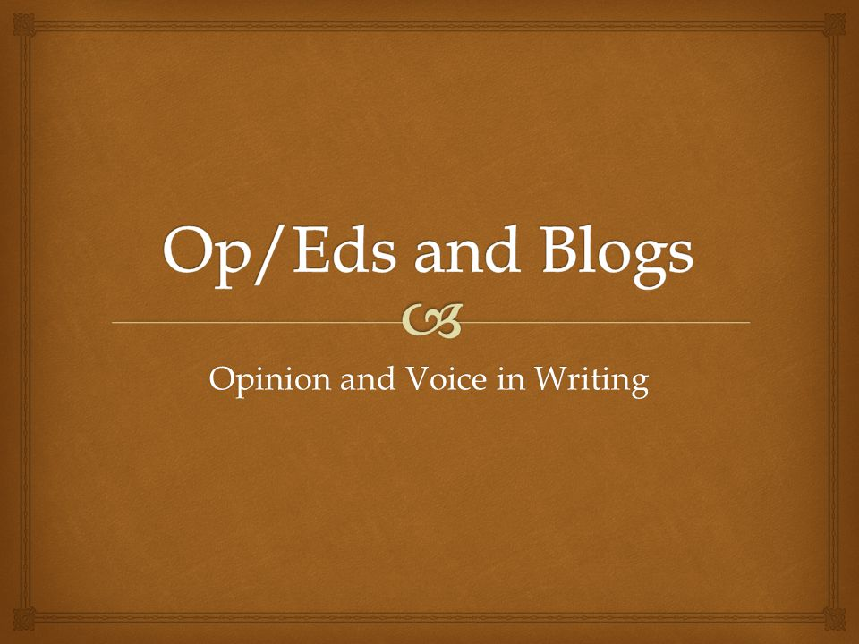 Opinion and Voice in Writing