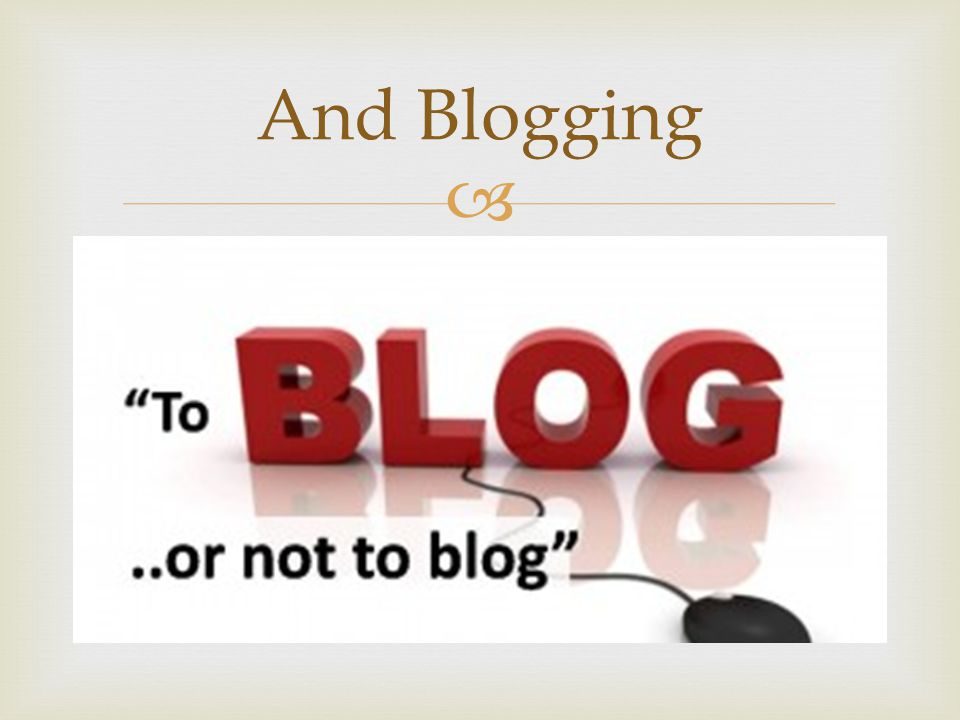  And Blogging