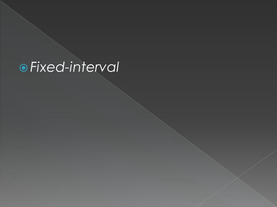  Fixed-interval