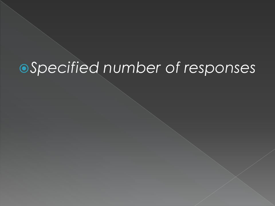  Specified number of responses