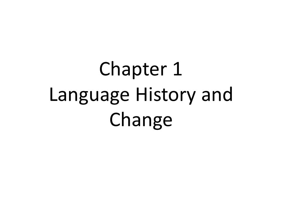 Chapter 1 Language History and Change