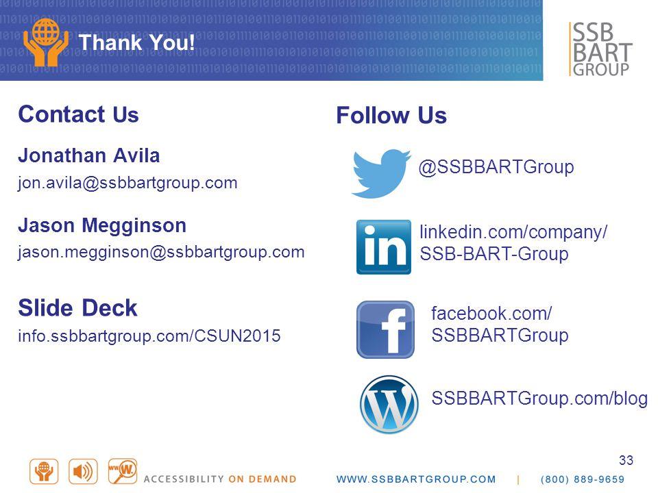 33 Thank You! Contact Us Jonathan Avila jon.avila@ssbbartgroup.com Jason Megginson jason.megginson@ssbbartgroup.com Slide Deck info.ssbbartgroup.com/C