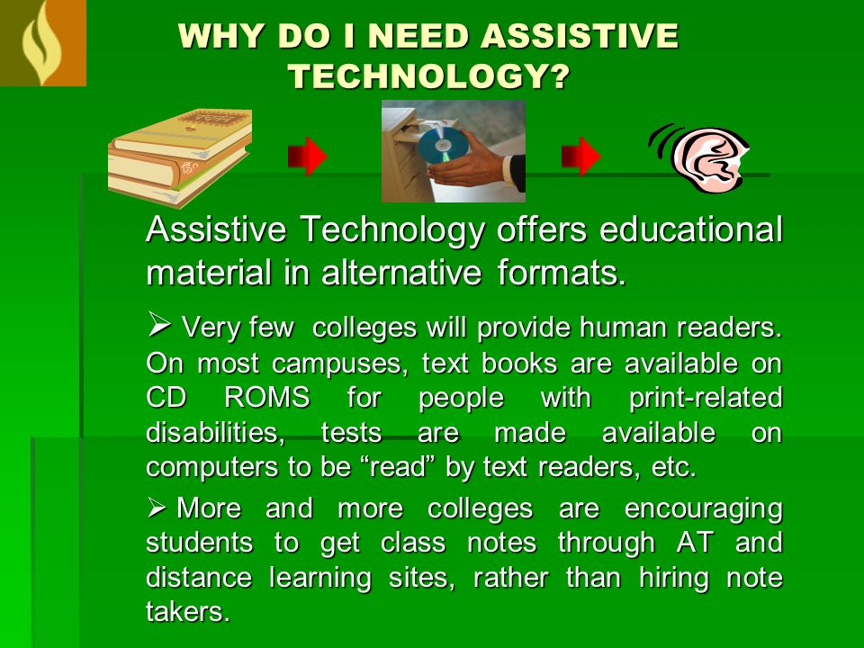 WHY DO I NEED ASSISTIVE TECHNOLOGY.