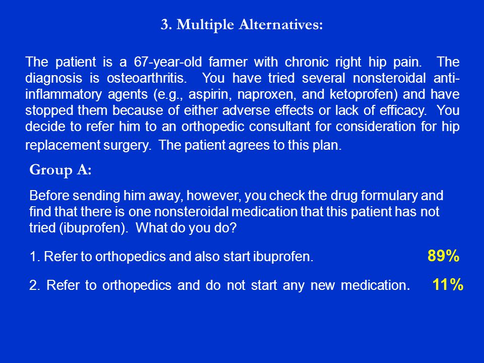 3. Multiple Alternatives: The patient is a 67-year-old farmer with chronic right hip pain.