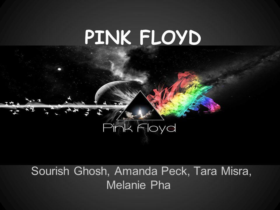 PINK FLOYD Sourish Ghosh, Amanda Peck, Tara Misra, Melanie Pha
