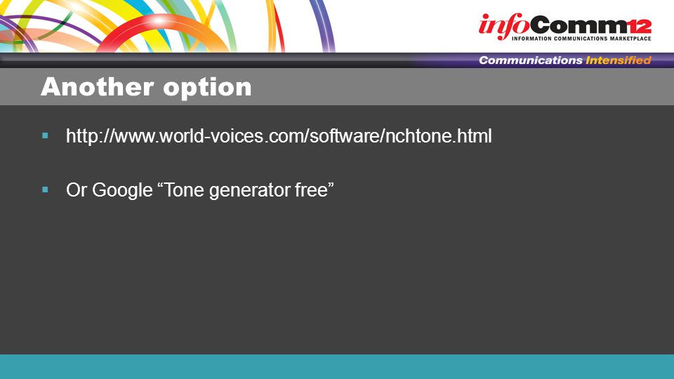 """Another option  http://www.world-voices.com/software/nchtone.html  Or Google """"Tone generator free"""""""