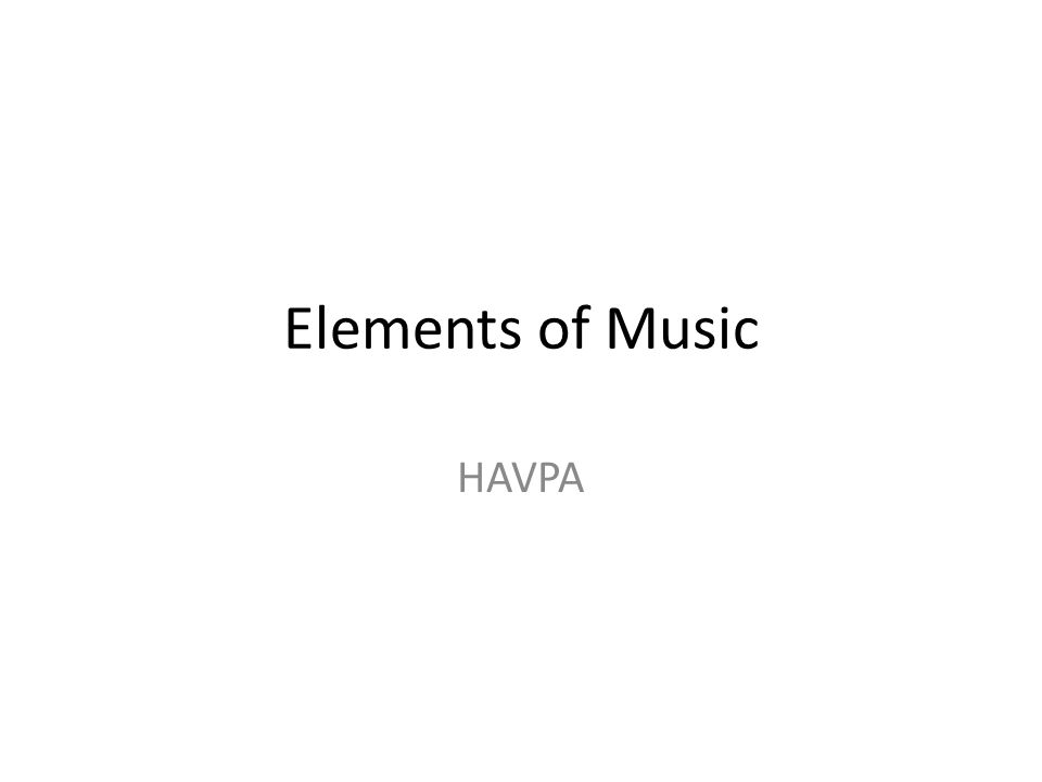 Elements of Music HAVPA