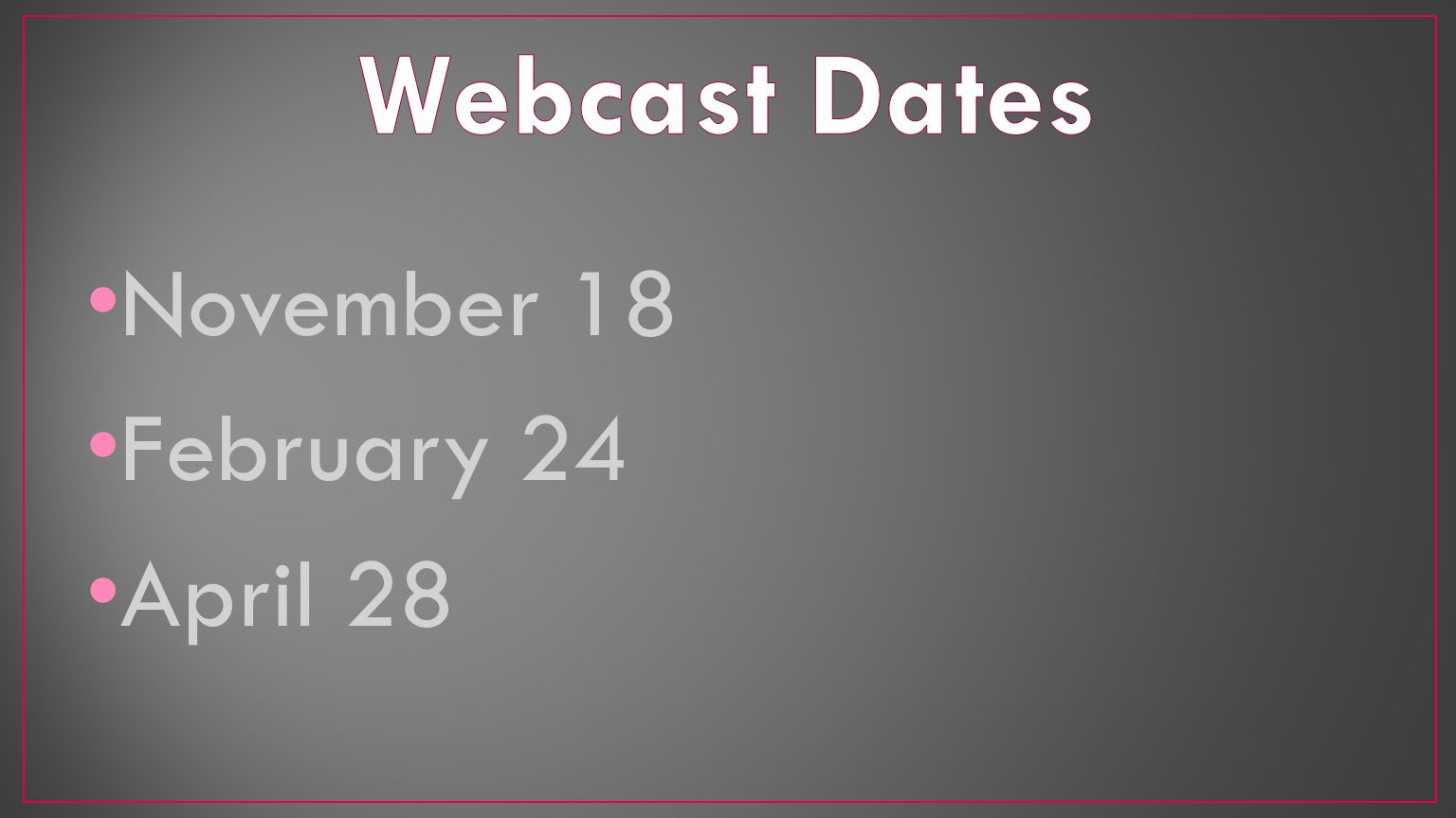 November 18 February 24 April 28