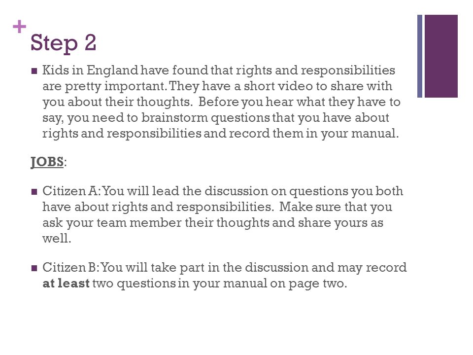 + Step 2 Continued… Before you start the video, read questions a-c in your manual (page two).