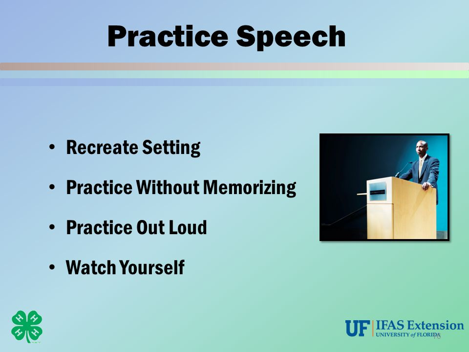 Practice Speech Recreate Setting Practice Without Memorizing Practice Out Loud Watch Yourself 16