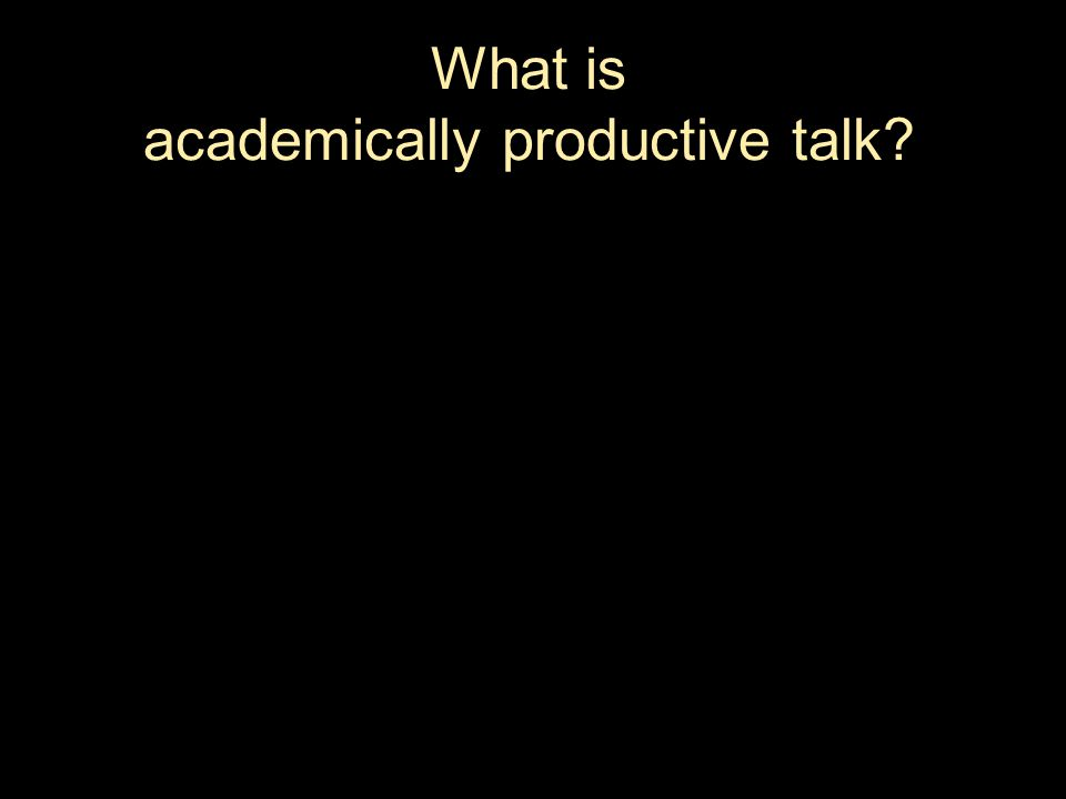 What is academically productive talk