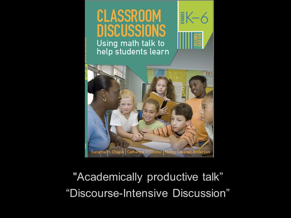 Academically productive talk Discourse-Intensive Discussion
