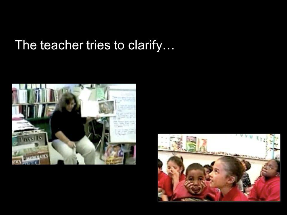 The teacher tries to clarify…