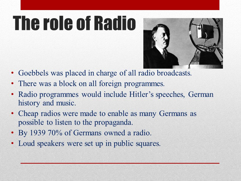 The Role of Films Goebbels controlled all the films made in Germany.