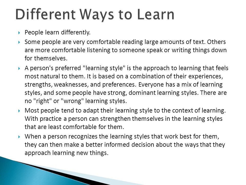  People learn differently.  Some people are very comfortable reading large amounts of text.