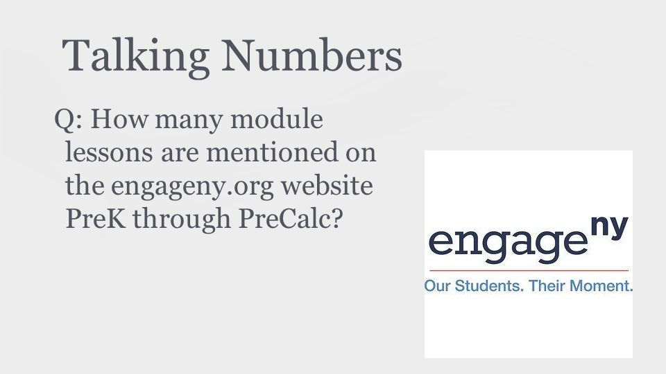 Talking Numbers Q: How many module lessons are mentioned on the engageny.org website PreK through PreCalc?