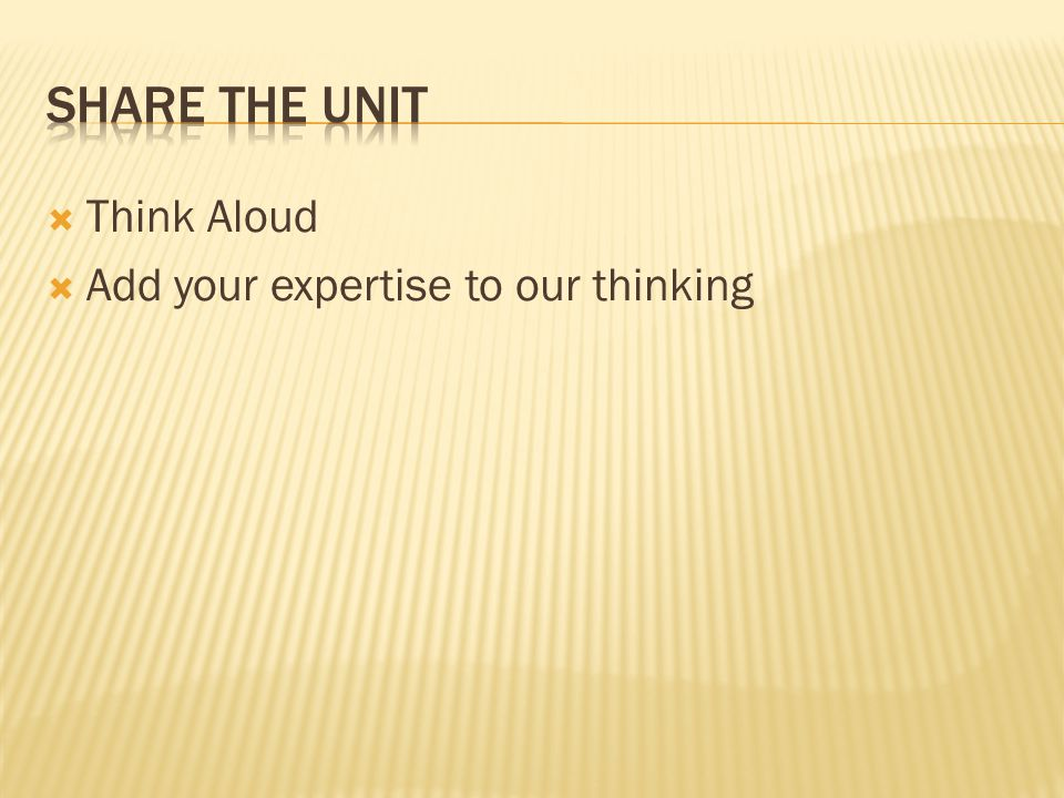  Think Aloud  Add your expertise to our thinking