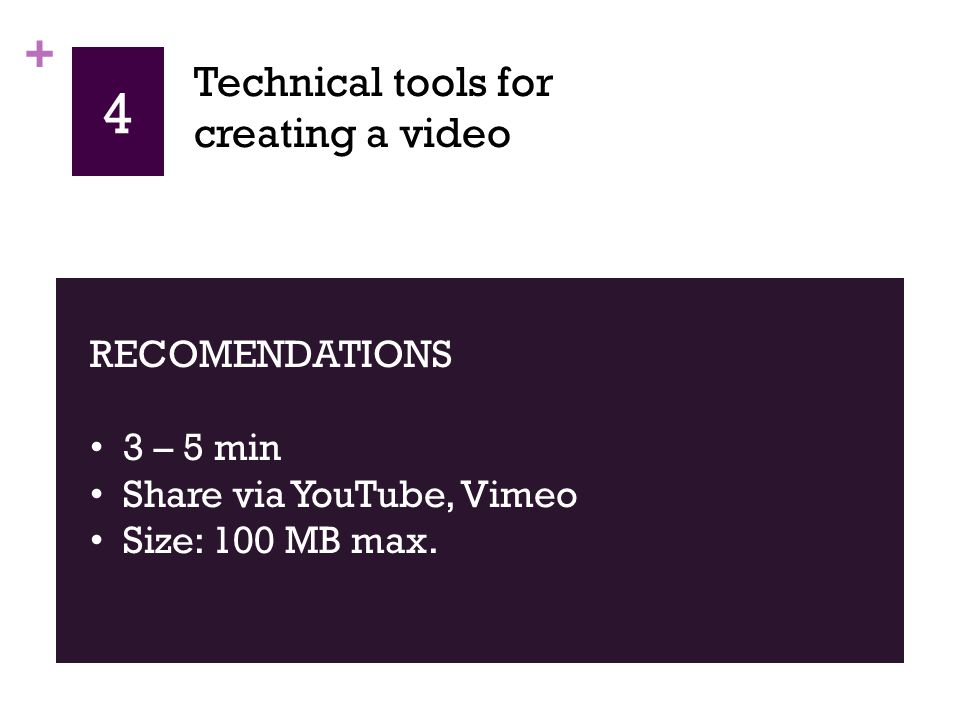 + 4 RECOMMENDATION Storyboard Technical tools for creating a video