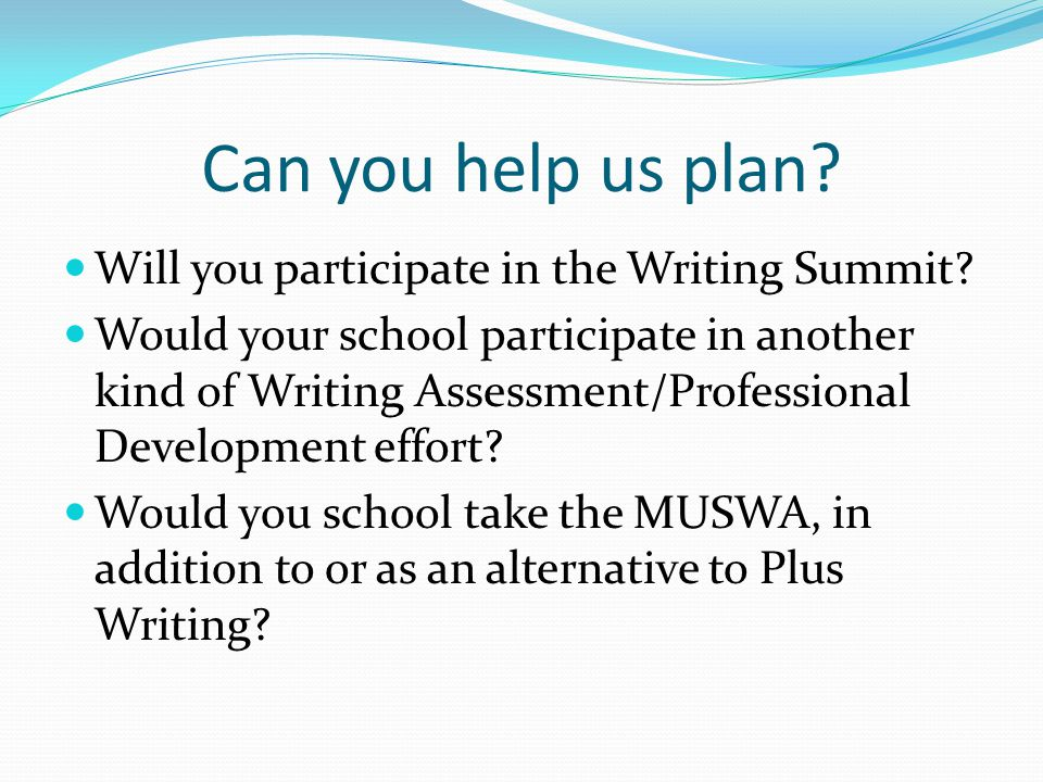 Can you help us plan. Will you participate in the Writing Summit.