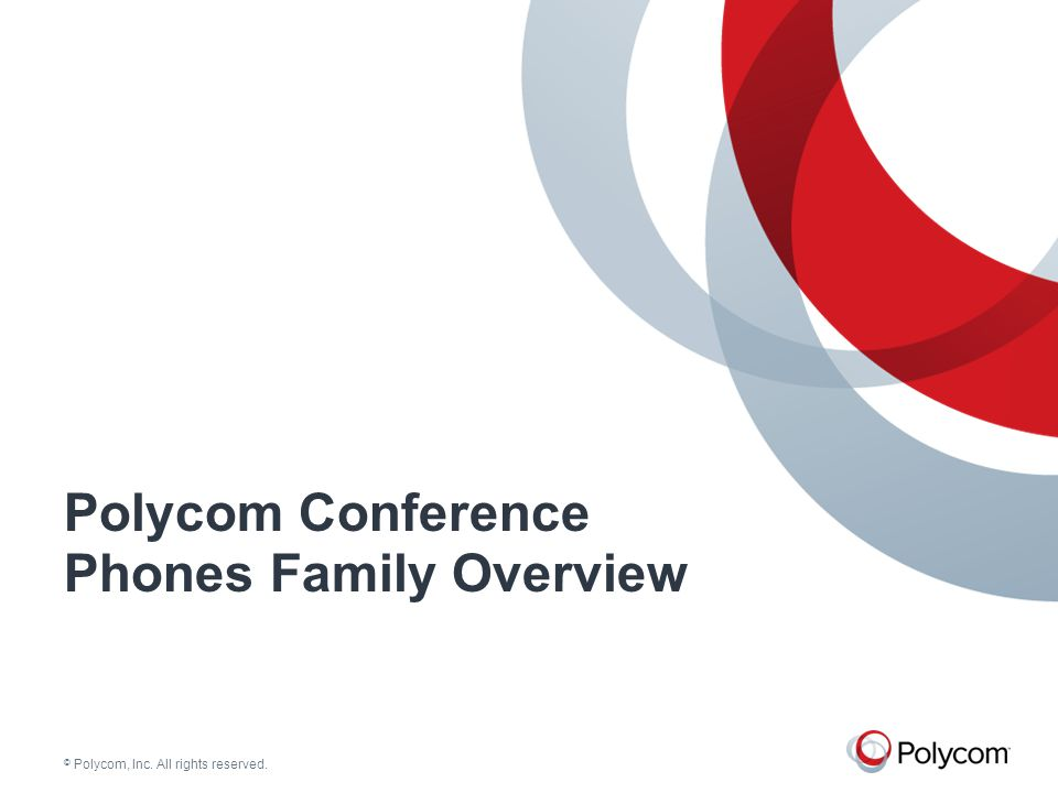 © Polycom, Inc. All rights reserved. Polycom Conference Phones Summary