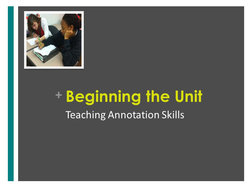 + Beginning the Unit Teaching Annotation Skills