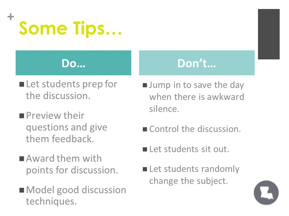 + Some Tips… Let students prep for the discussion.
