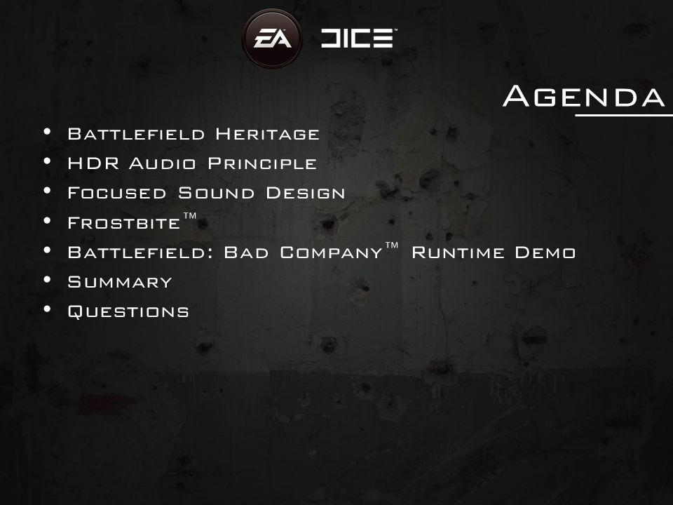  David Möllerstedt, Head of Audio  Stefan Standberg, Audio director Battlefield: Bad Company™ EA – DICE audio dice.se