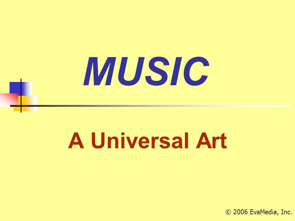 MUSIC A Universal Art © 2006 EvaMedia, Inc.