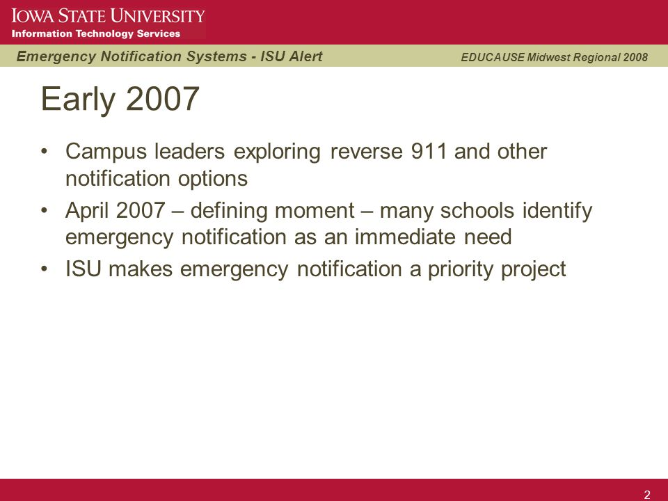 Emergency Notification Systems - ISU Alert EDUCAUSE Midwest Regional 2008 3 Decisions – June-Oct.