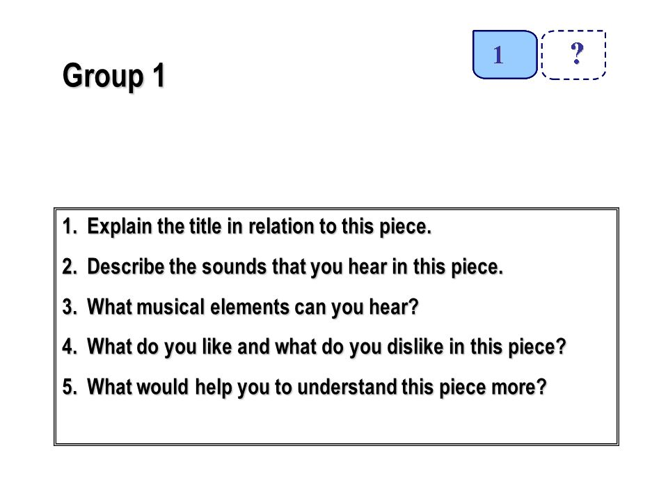 Group 1 1.Explain the title in relation to this piece.