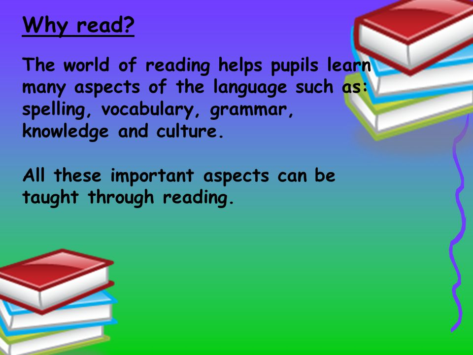 Ways to motivate pupils to read: **Pupils should be read to.