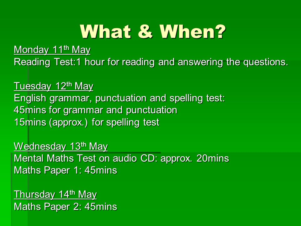 What & When.Monday 11 th May Reading Test:1 hour for reading and answering the questions.