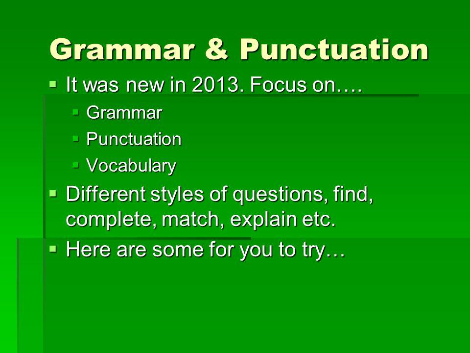 Grammar & Punctuation  It was new in 2013. Focus on….