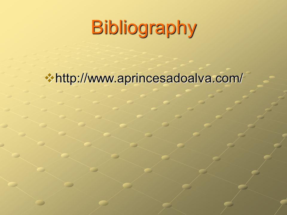 Bibliography  http://www.aprincesadoalva.com/