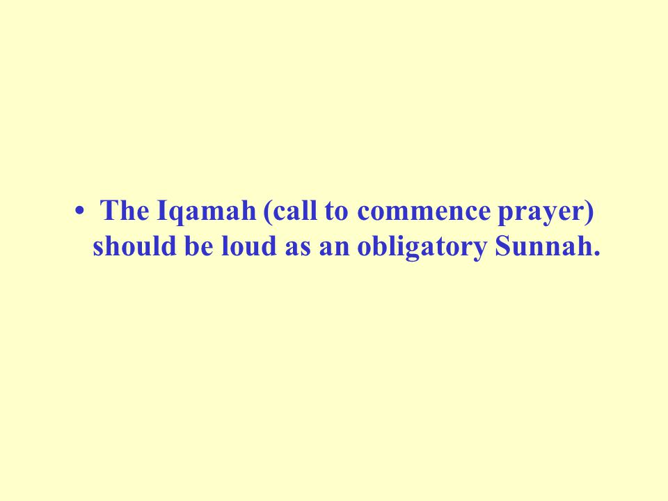 The Iqamah (call to commence prayer) should be loud as an obligatory Sunnah.