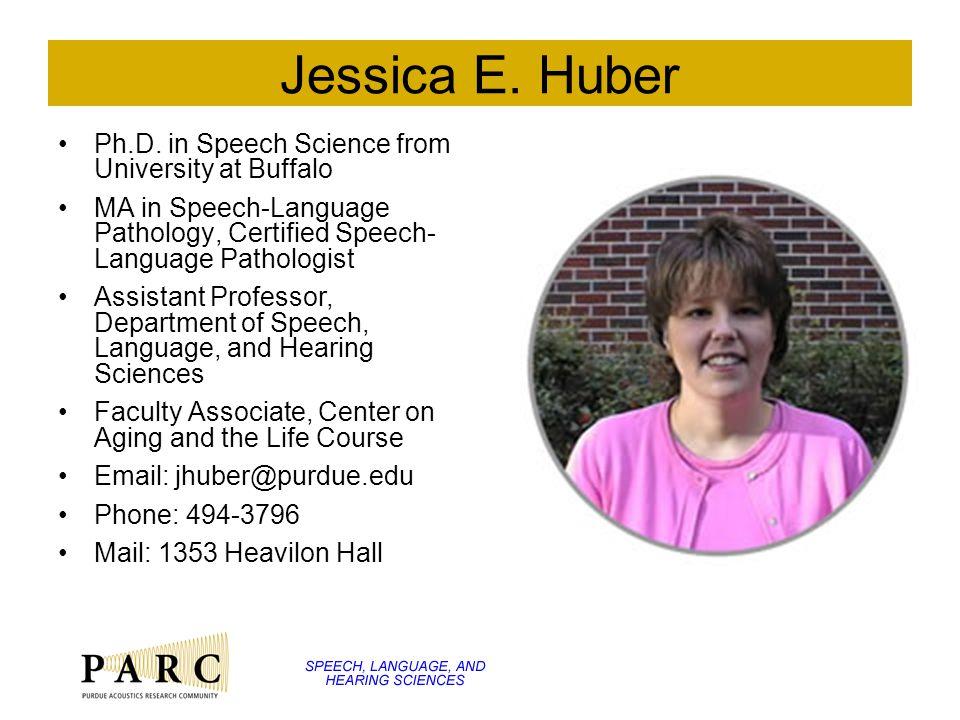 Jessica E. Huber Ph.D.