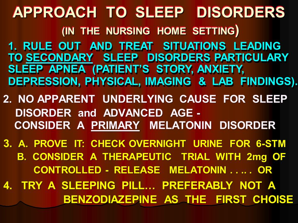 . A. PROVE IT: CHECK OVERNIGHT URINE FOR 6-STM 3. A. PROVE IT: CHECK OVERNIGHT URINE FOR 6-STM B. CONSIDER A THERAPEUTIC TRIAL WITH 2mg OF B. CONSIDER
