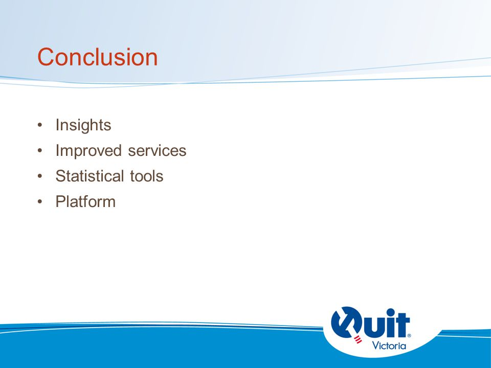 Conclusion Insights Improved services Statistical tools Platform