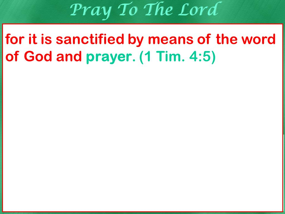 Pray To The Lord Formal prayer to God (proseuchomai) Ask, entreat, beg, beseech (erotao) Communicate desires and wants (deomai) Ask God to supply our wants and needs (deesis) Intercessory prayer (enteuxis) First of all, then, I urge that entreaties and prayers, petitions and thanksgivings, be made on behalf of all men, (1 Tim.