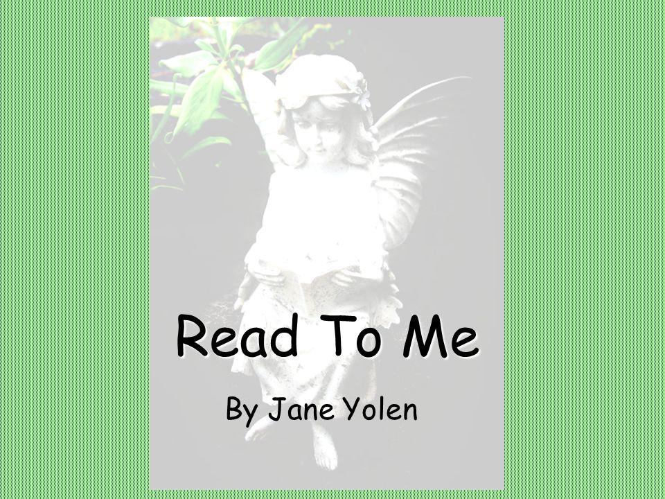 Read To Me By Jane Yolen
