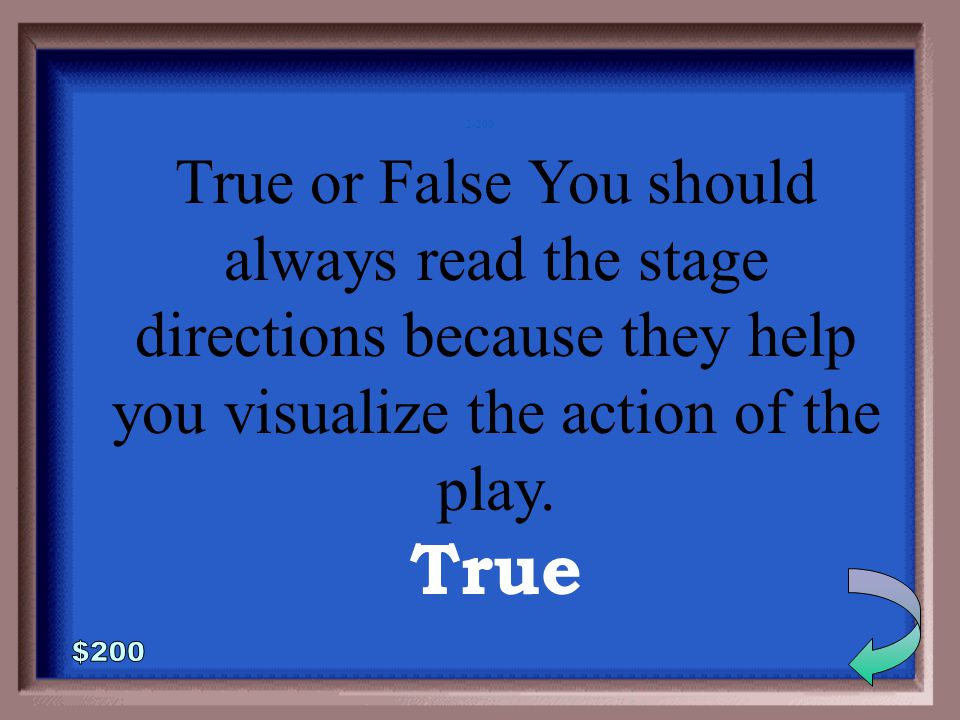 2-100 1 - 100 True or False You should always read the play out loud first.