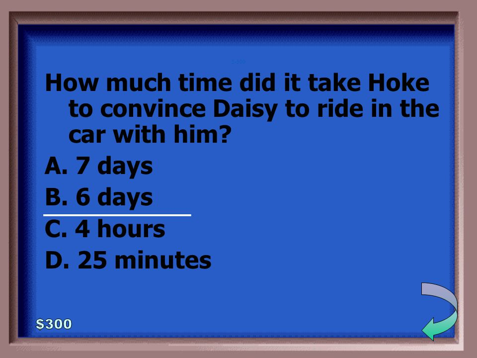 5-200 Where is Daisy going when Hoke first drives her.