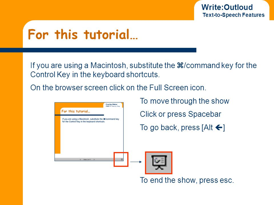 Write:Outloud Text-to-Speech Features For this tutorial… If you are using a Macintosh, substitute the  /command key for the Control Key in the keyboa