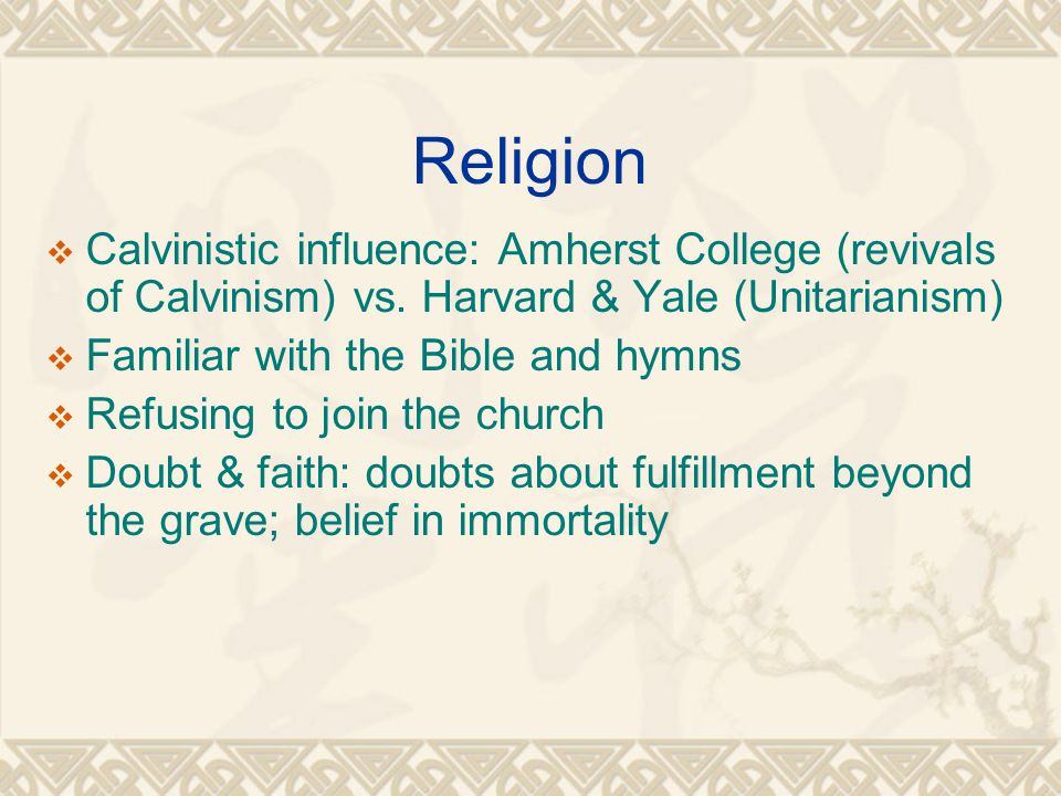 Religion  Calvinistic influence: Amherst College (revivals of Calvinism) vs.