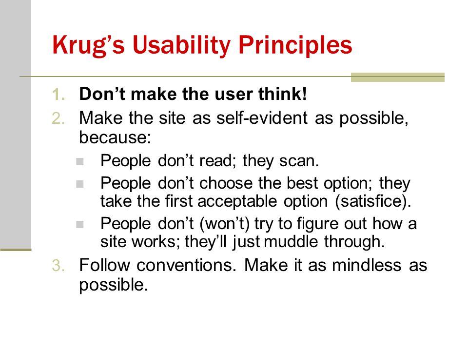 Krug's Usability Principles 1. Don't make the user think.