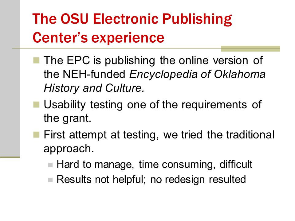 The OSU Electronic Publishing Center's experience The EPC is publishing the online version of the NEH-funded Encyclopedia of Oklahoma History and Culture.