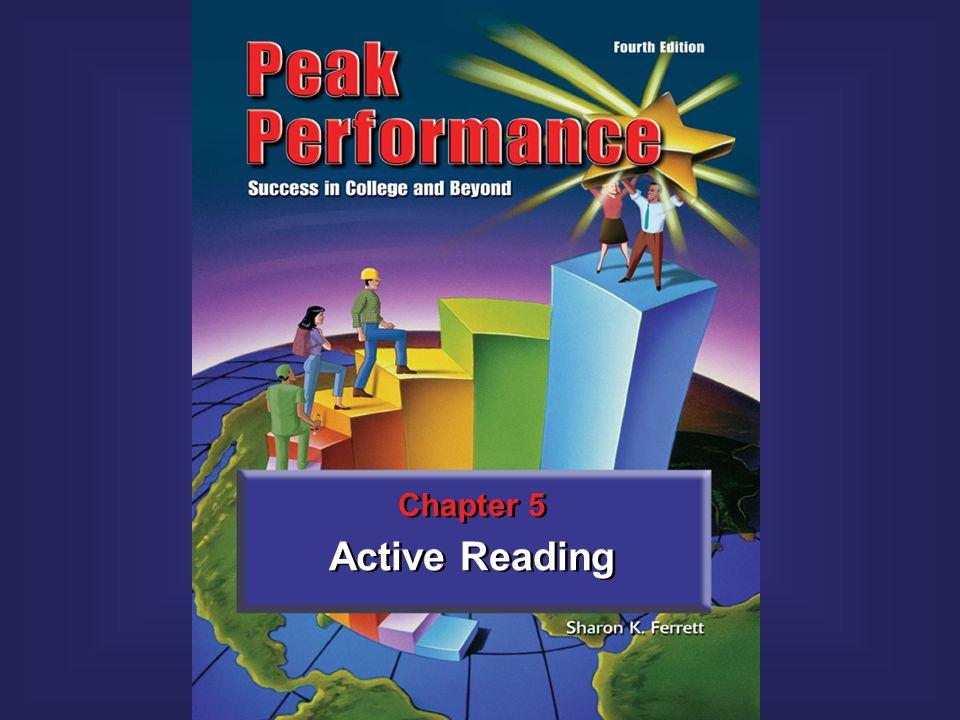 12Peak Performance C H A P T E R Active Reading 5 The Five-Part Reading System 1.Prepare.